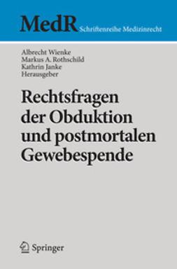 Wienke, Albrecht - Rechtsfragen der Obduktion und postmortalen Gewebespende, ebook