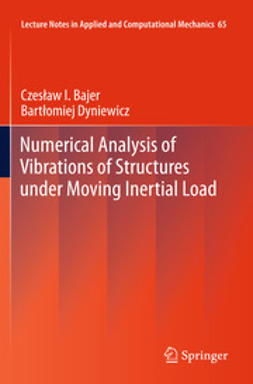 Bajer, Czesław I. - Numerical Analysis of Vibrations of Structures under Moving Inertial Load, ebook