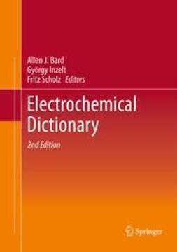 Bard, Allen J. - Electrochemical Dictionary, ebook