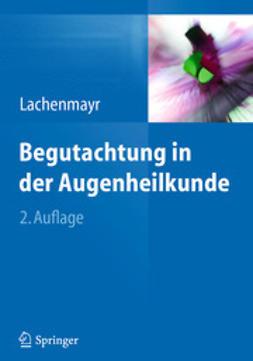 Lachenmayr, Bernhard - Begutachtung in der Augenheilkunde, e-bok