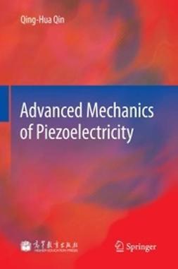Qin, Qing-Hua - Advanced Mechanics of Piezoelectricity, ebook