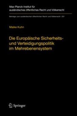 Kuhn, Maike - Die Europäische Sicherheits- und Verteidigungspolitik im Mehrebenensystem, ebook