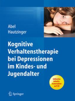 Abel, Ulrike - Kognitive Verhaltenstherapie bei Depressionen im Kindes- und Jugendalter, ebook
