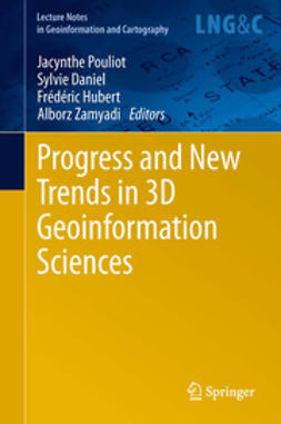 Pouliot, Jacynthe - Progress and New Trends in 3D Geoinformation Sciences, e-bok