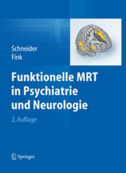 Schneider, Frank - Funktionelle MRT in Psychiatrie und Neurologie, ebook