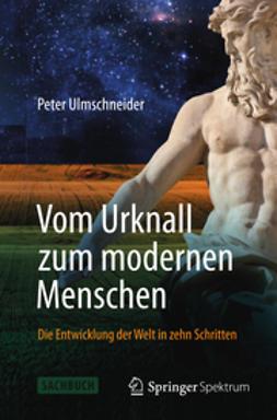 Ulmschneider, Peter - Vom Urknall zum modernen Menschen, ebook