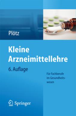 Plötz, Hermann - Kleine Arzneimittellehre für Fachberufe im Gesundheitswesen, ebook