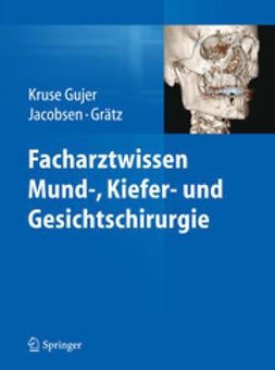 Gujer, Astrid Kruse - Facharztwissen Mund-, Kiefer- und Gesichtschirurgie, ebook