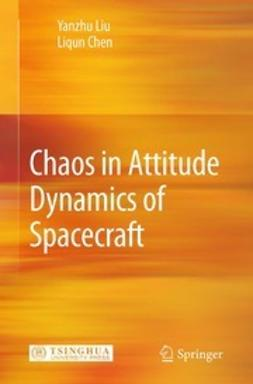 Liu, Yanzhu - Chaos in Attitude Dynamics of Spacecraft, ebook