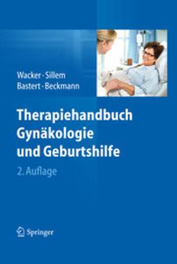 Wacker, Jürgen - Therapiehandbuch Gynäkologie und Geburtshilfe, ebook
