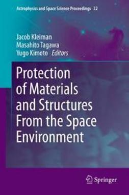 Kleiman, Jacob - Protection of Materials and Structures From the Space Environment, ebook