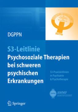 Falkai, Peter - S3-Leitlinie Psychosoziale Therapien bei  schweren psychischen Erkrankungen, ebook