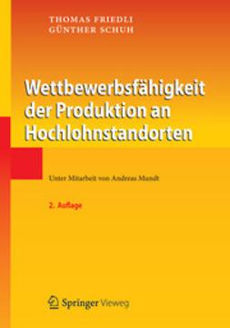 Friedli, Thomas - Wettbewerbsfähigkeit der Produktion an Hochlohnstandorten, ebook
