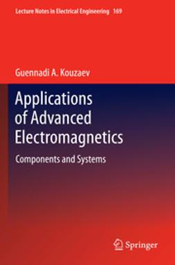 Kouzaev, Guennadi A. - Applications of Advanced Electromagnetics, e-bok