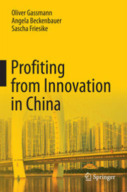 Gassmann, Oliver - Profiting from Innovation in China, ebook
