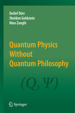 Dürr, Detlef - Quantum Physics Without Quantum Philosophy, ebook