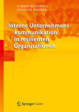 Buchholz, Ulrike - Interne Unternehmenskommunikation in resilienten Organisationen, ebook