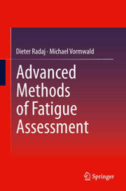 Radaj, Dieter - Advanced Methods of Fatigue Assessment, ebook