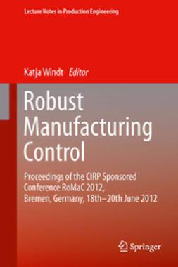 Windt, Katja - Robust Manufacturing Control, e-kirja