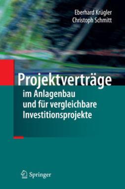 Krügler, Eberhard - Projektverträge im Anlagenbau und für vergleichbare Investitionsprojekte, ebook