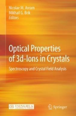 Avram, Nicolae M. - Optical Properties of 3d-Ions in Crystals: Spectroscopy and Crystal Field Analysis, ebook