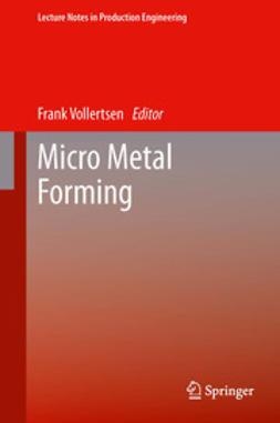 Vollertsen, Frank - Micro Metal Forming, ebook