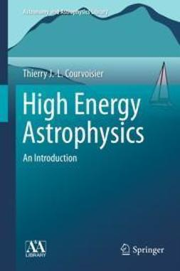 Courvoisier, Thierry J.-L. - High Energy Astrophysics, ebook