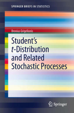 Grigelionis, Bronius - Student's t-Distribution and Related Stochastic Processes, ebook