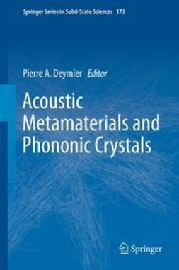 Deymier, Pierre A. - Acoustic Metamaterials and Phononic Crystals, ebook