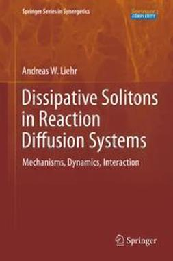 Liehr, Andreas W. - Dissipative Solitons in Reaction Diffusion Systems, ebook