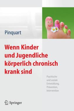 Pinquart, Martin - Wenn Kinder und Jugendliche körperlich chronisch krank sind, ebook