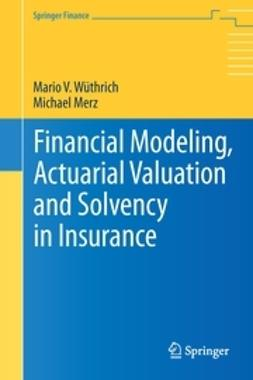 Wüthrich, Mario V. - Financial Modeling, Actuarial Valuation and Solvency in Insurance, ebook