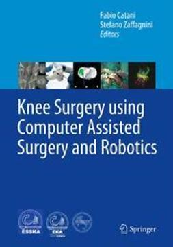 Catani, Fabio - Knee Surgery using Computer Assisted Surgery and Robotics, ebook