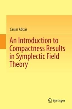 Abbas, Casim - An Introduction to Compactness Results in Symplectic Field Theory, ebook