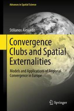 Alexiadis, Stilianos - Convergence Clubs and Spatial Externalities, ebook