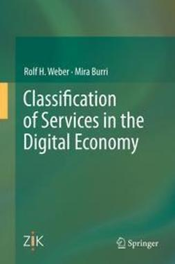 Weber, Rolf H. - Classification of Services in the Digital Economy, ebook