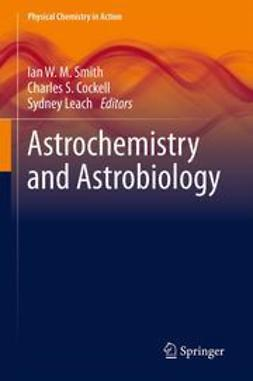 Smith, Ian W. M. - Astrochemistry and Astrobiology, ebook
