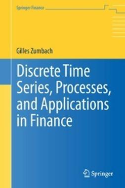 Zumbach, Gilles - Discrete Time Series, Processes, and Applications in Finance, ebook