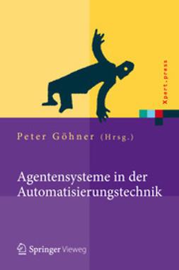 Göhner, Peter - Agentensysteme in der Automatisierungstechnik, ebook