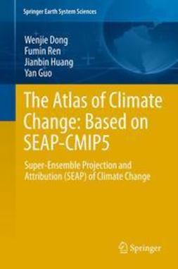 Dong, Wenjie - The Atlas of Climate Change: Based on SEAP-CMIP5, ebook