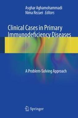 Aghamohammadi, Asghar - Clinical Cases in Primary Immunodeficiency Diseases, ebook