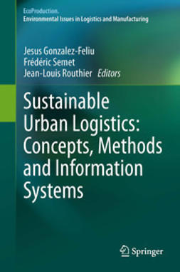 Gonzalez-Feliu, Jesus - Sustainable Urban Logistics: Concepts, Methods and Information Systems, ebook