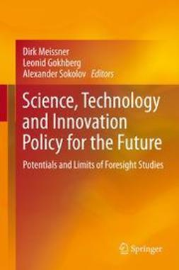 Meissner, Dirk - Science, Technology and Innovation Policy for the Future, ebook