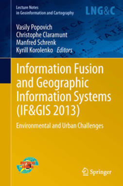 Popovich, Vasily - Information Fusion and Geographic Information Systems (IF AND GIS 2013), ebook