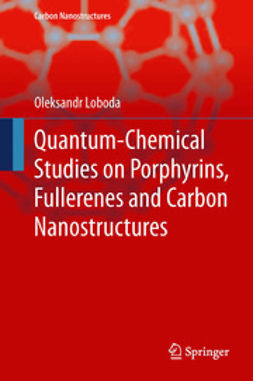 Loboda, Oleksandr - Quantum-chemical studies on Porphyrins, Fullerenes and Carbon Nanostructures, ebook