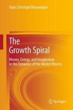 Binswanger, Hans Christoph - The Growth Spiral, ebook