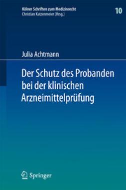 Achtmann, Julia - Der Schutz des Probanden bei der klinischen Arzneimittelprüfung, ebook