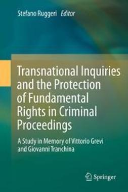 Ruggeri, Stefano - Transnational Inquiries and the Protection of Fundamental Rights in Criminal Proceedings, ebook