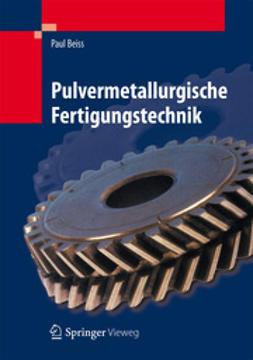 Beiss, Paul - Pulvermetallurgische Fertigungstechnik, ebook