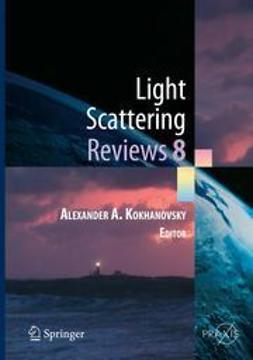 Kokhanovsky, Alexander A. - Light Scattering Reviews 8, e-bok